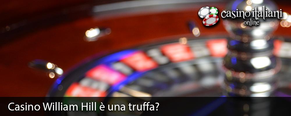 casino-william-hill-truffa-funziona
